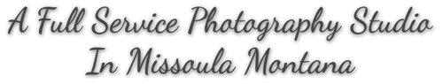 """A Full Service Photography Studio In Missoula Montana"""