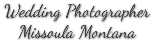 Wedding Photography in Missoula Montana